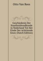 Geschiedenis Der Staathuishoudkunde in Nederland Tot Het Einde Der Achttiende Eeuw (Dutch Edition)