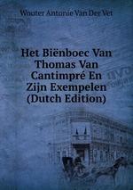 Het Binboec Van Thomas Van Cantimpr En Zijn Exempelen (Dutch Edition)