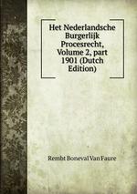 Het Nederlandsche Burgerlijk Procesrecht, Volume 2,part 1901 (Dutch Edition)