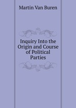 Inquiry Into the Origin and Course of Political Parties