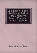 La Fin D`un Peuple: Le Dpopulation De L`italie Au Temps D`auguste (French Edition)
