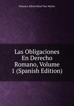 Las Obligaciones En Derecho Romano, Volume 1 (Spanish Edition)