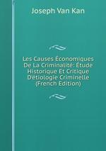 Les Causes conomiques De La Criminalit: tude Historique Et Critique D`tiologie Criminelle (French Edition)