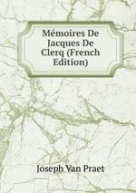 Mmoires De Jacques De Clerq (French Edition)