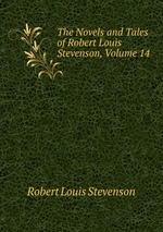 The Novels and Tales of Robert Louis Stevenson, Volume 14