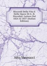 Riccordi Della Vita E Delle Opere Di G.-B. Niccolini: Lettere Dal 1824 Al 1857 (Italian Edition)