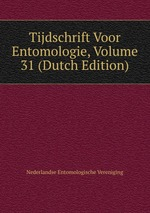 Tijdschrift Voor Entomologie, Volume 31 (Dutch Edition)