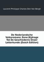 De Nederlandsche Volksromans: Eene Bijdrage Tot De Geschiedenis Onzer Letterkunde (Dutch Edition)