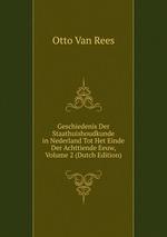 Geschiedenis Der Staathuishoudkunde in Nederland Tot Het Einde Der Achttiende Eeuw, Volume 2 (Dutch Edition)
