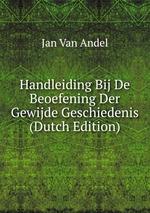 Handleiding Bij De Beoefening Der Gewijde Geschiedenis (Dutch Edition)