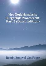 Het Nederlandsche Burgerlijk Procesrecht, Part 3 (Dutch Edition)