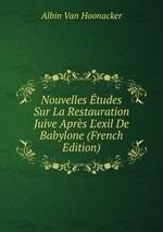 Nouvelles tudes Sur La Restauration Juive Aprs L`exil De Babylone (French Edition)