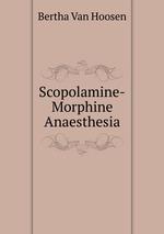 Scopolamine-Morphine Anaesthesia