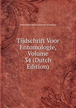 Tijdschrift Voor Entomologie, Volume 34 (Dutch Edition)