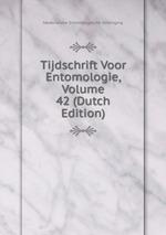 Tijdschrift Voor Entomologie, Volume 42 (Dutch Edition)