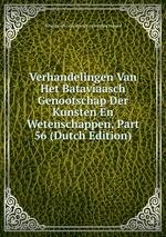 Verhandelingen Van Het Bataviaasch Genootschap Der Kunsten En Wetenschappen, Part 56 (Dutch Edition)