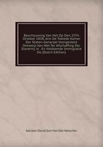 Beschouwing Van Het Op Den 25Th October 1858, Ann De Tweede Kamer Der Staten-Generaal Voorgesteld Ontwerp Van Wet Ter Afschaffing Der Slavernij in . En Voldoende Immigratie Do (Dutch Edition)