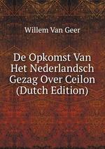 De Opkomst Van Het Nederlandsch Gezag Over Ceilon (Dutch Edition)