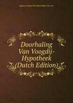 Doorhaling Van Voogdij-Hypotheek (Dutch Edition)