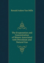 The Evaporation and Concentration of Waters Associated with Petroleum and Natural Gas