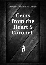 Gems from the Heart`S Coronet