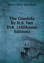 The Gondola By H.S. Van Dyk. (Afrikaans Edition)