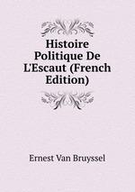 Histoire Politique De L`Escaut (French Edition)