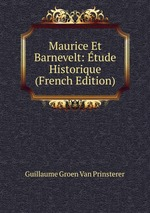 Maurice Et Barnevelt: tude Historique (French Edition)