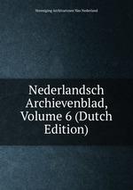 Nederlandsch Archievenblad, Volume 6 (Dutch Edition)
