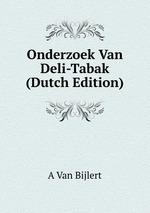 Onderzoek Van Deli-Tabak (Dutch Edition)