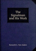 The Signalman and His Work