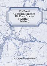 Ter Dood Gegrepen: Brieven Uit Eene Groote Stad (Dutch Edition)