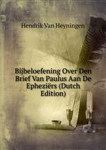 Bijbeloefening Over Den Brief Van Paulus Aan De Ephezirs (Dutch Edition)