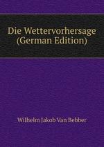 Die Wettervorhersage (German Edition)