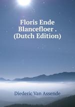 Floris Ende Blancefloer . (Dutch Edition)