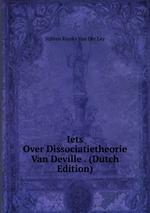 Iets Over Dissociatietheorie Van Deville . (Dutch Edition)