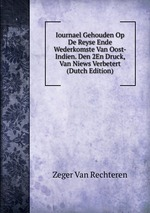Iournael Gehouden Op De Reyse Ende Wederkomste Van Oost-Indien. Den 2En Druck, Van Niews Verbetert (Dutch Edition)