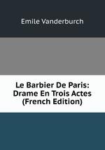 Le Barbier De Paris: Drame En Trois Actes (French Edition)