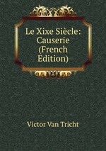 Le Xixe Sicle: Causerie (French Edition)