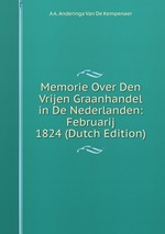 Memorie Over Den Vrijen Graanhandel in De Nederlanden: Februarij 1824 (Dutch Edition)