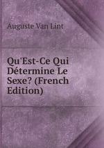 Qu`Est-Ce Qui Dtermine Le Sexe? (French Edition)