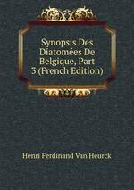 Synopsis Des Diatomes De Belgique, Part 3 (French Edition)