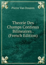 Theorie Des Champs Continus Bilineaires . (French Edition)