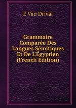 Grammaire Compare Des Langues Smitiques Et De L`gyptien (French Edition)