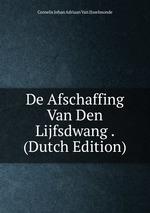 De Afschaffing Van Den Lijfsdwang . (Dutch Edition)