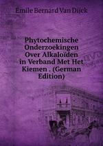 Phytochemische Onderzoekingen Over Alkaloden in Verband Met Het Kiemen . (German Edition)