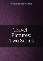 Travel-Pictures: Two Series
