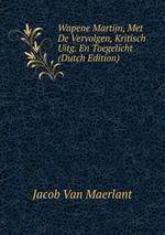 Wapene Martijn, Met De Vervolgen, Kritisch Uitg. En Toegelicht (Dutch Edition)