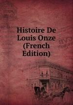 Histoire De Louis Onze (French Edition)