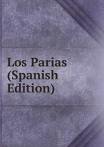 Los Parias (Spanish Edition)
